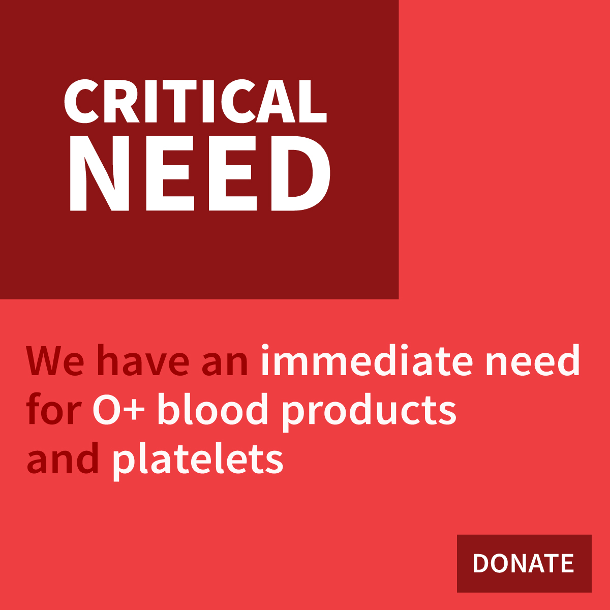 Urgent need for O+ and platelets
