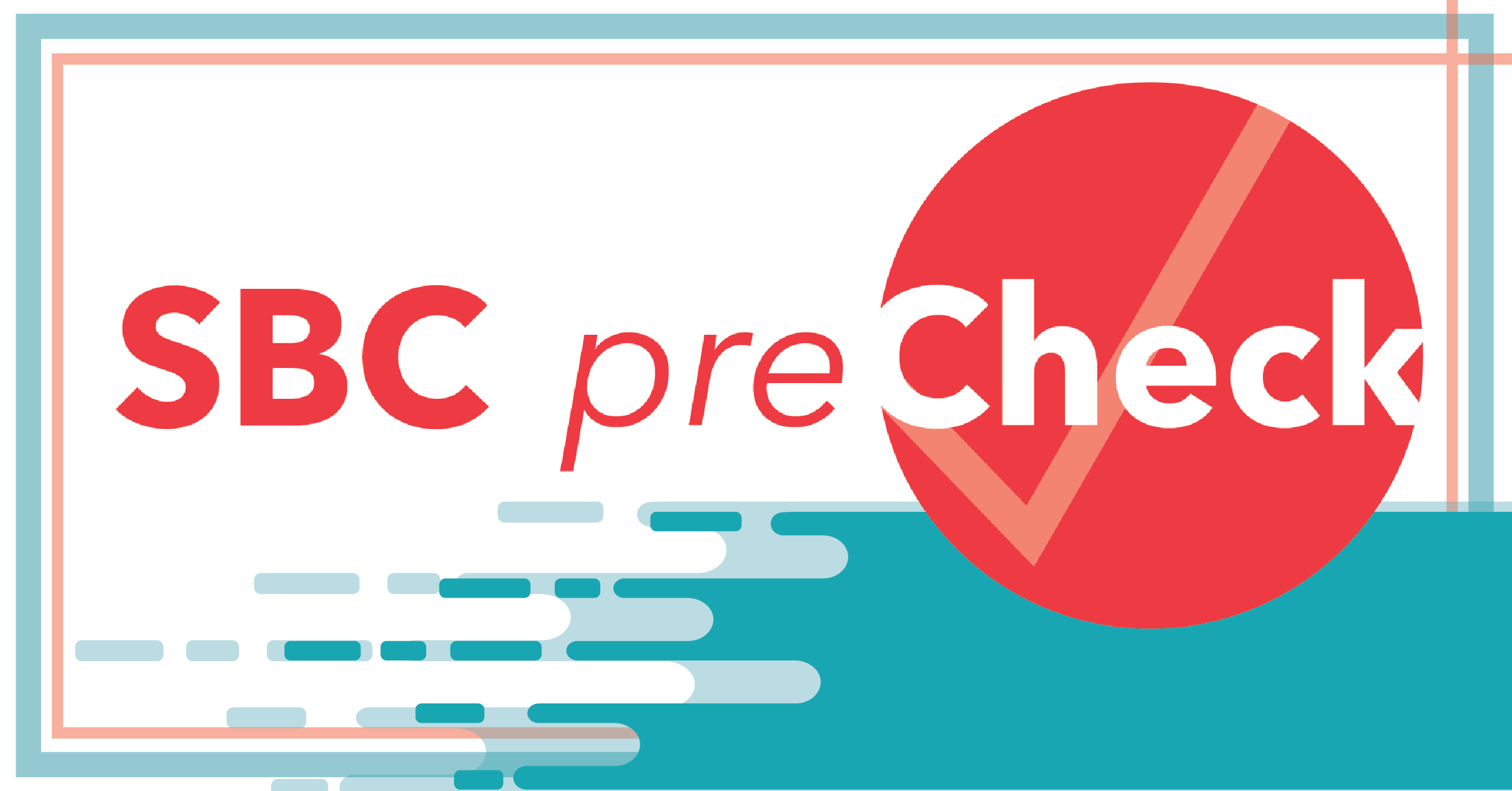 Skip the Line With SBC preCheck™!